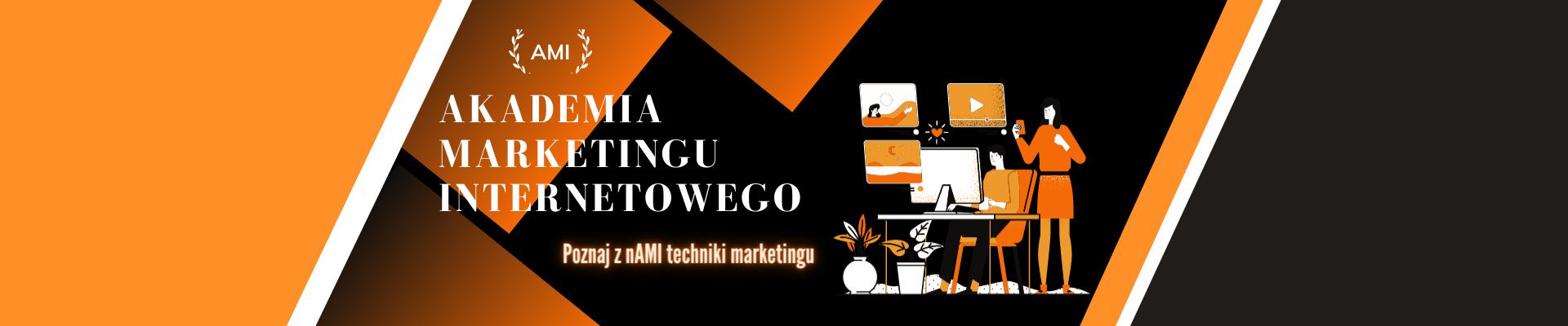 Akademia Marketingu Internetowego